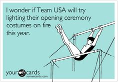 I wonder if Team USA will try lighting their opening ceremony costumes on fire this year. // Yes! That would be EPIC!!! As if I needed another reason to love the Olympics :)
