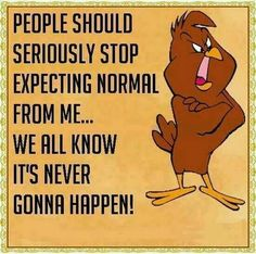 We all know there no such thing as normal.