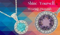 Shine Yourself by Wearing Diamonds