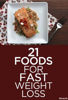 These 21 Foods for Fast Weight Loss will knock inches off your waistline! #weightloss #skinnyms