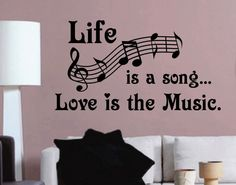 Classroom Music Wall Decal Life is a Song - Love is the Music would be a great addition to any Music Room Decor. Makes a great gift for your Teen or Music Student. Vinyl Wall Lettering - Available in 3 sizes Music Lyrics, Music Quotes, Singing Quotes, Life Quotes, Music Memes, Music Music, Song Quotes, Music Stuff, Nursery Quotes