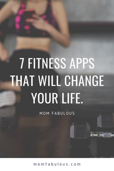 Need a simple solution that will help keep your fitness goals on track? We've got 7 apps that will change your life! #MomLife #MomFabulous #Mom #fitness #workout #workouts #gym #workingout #fitnessapps
