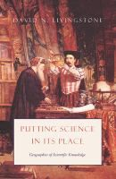Putting science in its place: geographies of scientific knowledge - David N. Livingstone : University of Chicago Press, Dawsonera ebook Book Jacket, Reading Lists, Case Study, Geography, Nonfiction, Livingstone, Ebooks, University, Knowledge