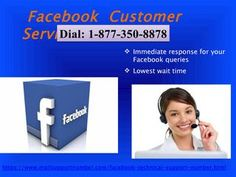 Facebook Customer Service successfully meeting your business goalsNow, breaking previous records and experience exceptional increment in your sales can be led by taking productive consultation from our Facebook Customer Service. Our toll-free number 1-877-350-8878, is the right and easiest way for you to get connected with our professionally active customer service executives. So, without delay make the final decision and join us right now…