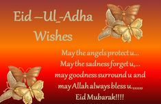 Send Eid Ul Adha wishes, messages, greetings, text SMS and status on WhatsApp to your friends, family and loved ones to wish them Eid Al Adha Mubarak 2019 Eid Ul Adha Mubarak Greetings, Eid Ul Azha Mubarak, Eid Al Adha Wishes, Eid Mubarak Quotes, Happy Eid Al Adha, Eid Mubarak Greetings, Happy Eid Mubarak, Jumah Mubarak, Eid Quotes