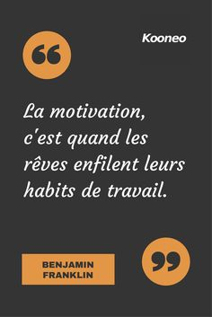 [CITATIONS] La motivation, c'est quand les rêves enfilent leurs habits de travail. BENJAMIN FRANKLIN #Ecommerce #Motivation #Kooneo #BenjaminFranklin : www.kooneo.com Benjamin Franklin, Positive Attitude, Positive Thoughts, Positive Quotes, Positive Mind, Motivational Quotes, Quote Citation, Artist Quotes, French Quotes