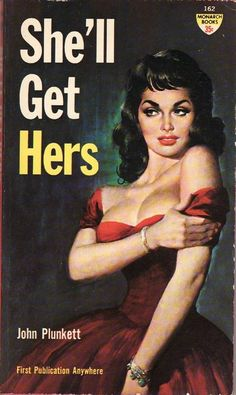 """She'll Get Hers"" (but what will it be?!). '50s pulp novel by John Plunkett."