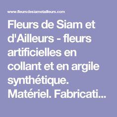 Fleurs de Siam et d'Ailleurs - fleurs artificielles en collant et en argile synthétique. Matériel. Fabrication sur mesure.