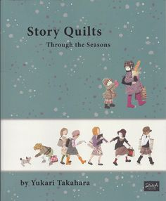 Story Quilts Through the Seasons Applique Quilt Book by Yukari Takahara by Pipersgirls on Etsy https://www.etsy.com/listing/245677234/story-quilts-through-the-seasons