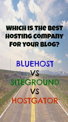 Which Is The Best Hosting Company For Your Blog In 2017? - SiteGround vs Bluehost vs HostGator