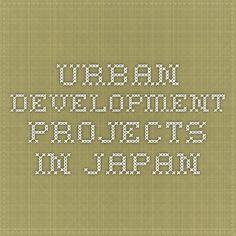 Urban Development Projects in Japan