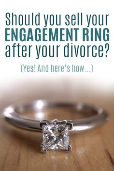 should you sell your engagement ring after your divorce yes and