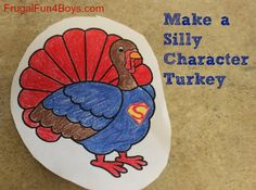 Make a Silly Character Turkey {frugalfun4boys}  Love the nerf turkey shoot out idea in this page too! My boys (old and young) will love this!