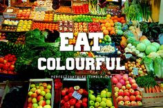 Eat your colors : )