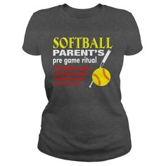 SOFTBALL PARENTS PRE GAME RITUAL, Order HERE ==> https://www.sunfrog.com/Sports/SOFTBALL-PARENTS-PRE-GAME-RITUAL-Dark-Grey-Ladies.html?id=41088