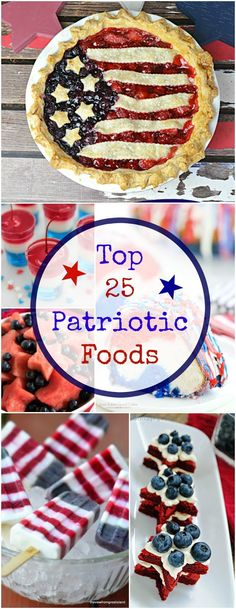 Yay for the Red, White and Blue! We've got 25 top patriotic food recipes for your celebration!!
