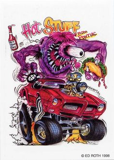 rat fink ed big daddy roth hot stuff...Brought to you by #House of #Insurance in #EugeneOregon