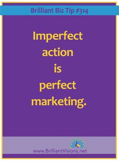 Imperfect action is perfect marketing. #Business #Inspiration