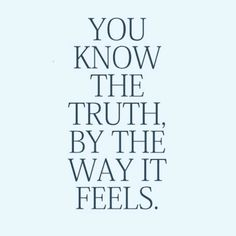 #Truth | How does it feel to you?