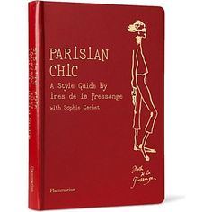 Parisian Chic: A Style Guide, have not read it but Lord I need to :)