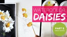 How to paint DAISIES in watercolors PART 2
