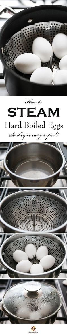 The best way to hard cook eggs? Steam them! That way they peel easily