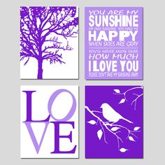 Purple Nursery Art - You Are My Sunshine, LOVE, Birds in a Tree, Bird on a Branch - Set of Four 8x10 Prints - Choose Your Colors by Tessyla on Etsy https://www.etsy.com/listing/127377182/purple-nursery-art-you-are-my-sunshine
