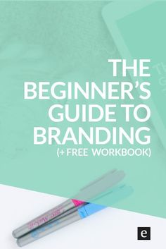 The Beginner's Guide To Branding   Are you a blogger, Etsy shop owner or entrepreneur? The key to a strong brand is laying the foundation. Click through to read the post and download The Beginner's Guide To Branding workbook.