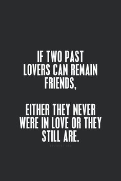 if you can still be friends with your ex quotes - Google Search