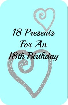 18 Presents For An 18th Birthday