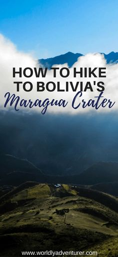 Maragua crater | Bolivia travel tips | destinations| places to visit | nature | Sucre | hiking routes | South America hiking | hiking trails