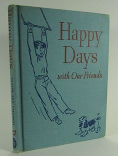 1948 Happy Days With Our Friends HC Book Dick & Jane Basal Reader Primer Antique