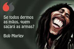 Se todos dermos as mãos, quem sacará as armas? Bob Marley Bob Marley, Movie Posters, Jack Sparrow, Wise Words, Quotes Motivation, Good Morning Funny, Feelings, Life Motivation, Proverbs