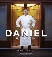 Daniel : My French Cuisine by Daniel Boulud  Sylvie Bigar. A chef and restaurateur best known for his eponymous restaurant in Manhattan presents 75 signature French recipes along with essays on bread and cheese as well as a humorous take on the preparation of several famous French dishes.
