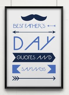 Looking for meaningful words to add to dad's card? Check out a few of the best Father's Day quotes and sayings. Perfect for DIY cards, letters and more.
