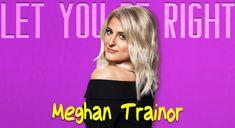 Meghan Trainor – Let You Be Right Lyrics