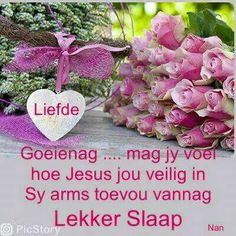 Aan al my kosbare vriende. Good Night Quotes, Good Morning Good Night, Goeie Nag, Goeie More, Afrikaans Quotes, Christian Messages, Special Quotes, Day Wishes, Bible Verses Quotes