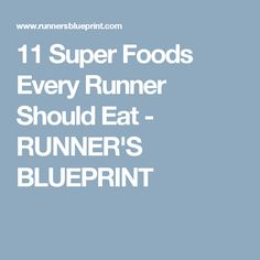 11 Super Foods Every Runner Should Eat - RUNNER'S BLUEPRINT