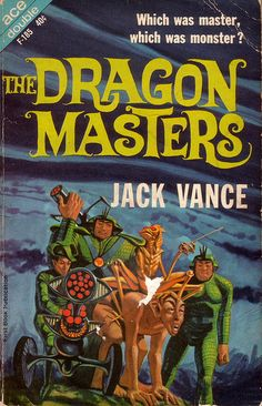 Jack Gaughan - Cover Illustration for Jack Vance - The Dragon Masters, 1963 Fantasy Book Covers, Book Cover Art, Fantasy Books, Book Art, Fantasy Art, Pulp Fiction Book, Science Fiction Books, Classic Sci Fi Books, Arte Sci Fi