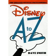 A Disney encyclopedia. By Dave Smith.