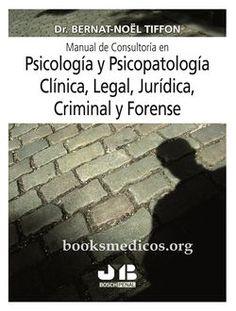 #libro Para Descargar Denominado Manual de Consultoria en Psicología y Psicopatología Clínica Legal Jurídica Criminal y Forense - Link de la Descarga --->>> http://ift.tt/2udvXb9 #psicologia
