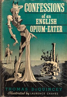 1932 World Publishing Company edition of Thomas DeQuincy's Confessions of an English Opium Eater.  Dust jacket art by American author and illustrator Corydon Bell.