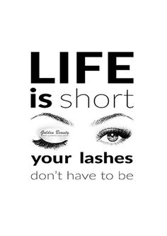 Life is short your lashes don't have to be