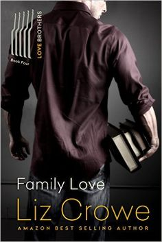 Family Love (The Love Brothers Book 4) - Kindle edition by Liz Crowe, Fiona Jade. Literature & Fiction Kindle eBooks @ Amazon.com.