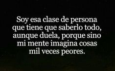 Más peores 😕🤦🏻♀️ True Quotes, Funny Quotes, Sad Life, Quotes And Notes, Spanish Quotes, Good Thoughts, Sentences, Inspirational Quotes, Feelings