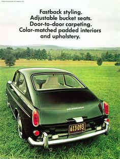 69' VW Fastback. You drive the car into a field, take a picture, add five lines of copy and go to lunch. Simple.