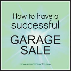 Robin Kramer Writes: How to Have a Successful Garage Sale