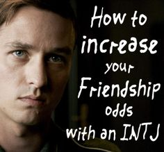 How to Increase your odds of Friendship with an INTJ