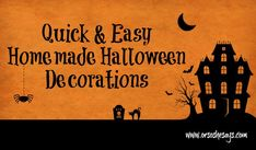 Or so she says…:Homemade Halloween Decorations - Quick & Easy!
