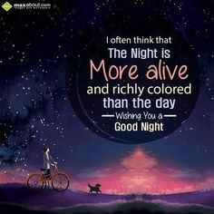 I often think that the night is more alive and richly colored than the day. Wishing you a good night! - in Good Night - One Year Ago. The SMS submitted by Pramod has been liked 1 times and shared on social networks 5 times Good Nyt, New Good Night Images, 6 Years, Sweet Dreams, Blessed, Facts, Night Quotes, Blessings, Movie Posters